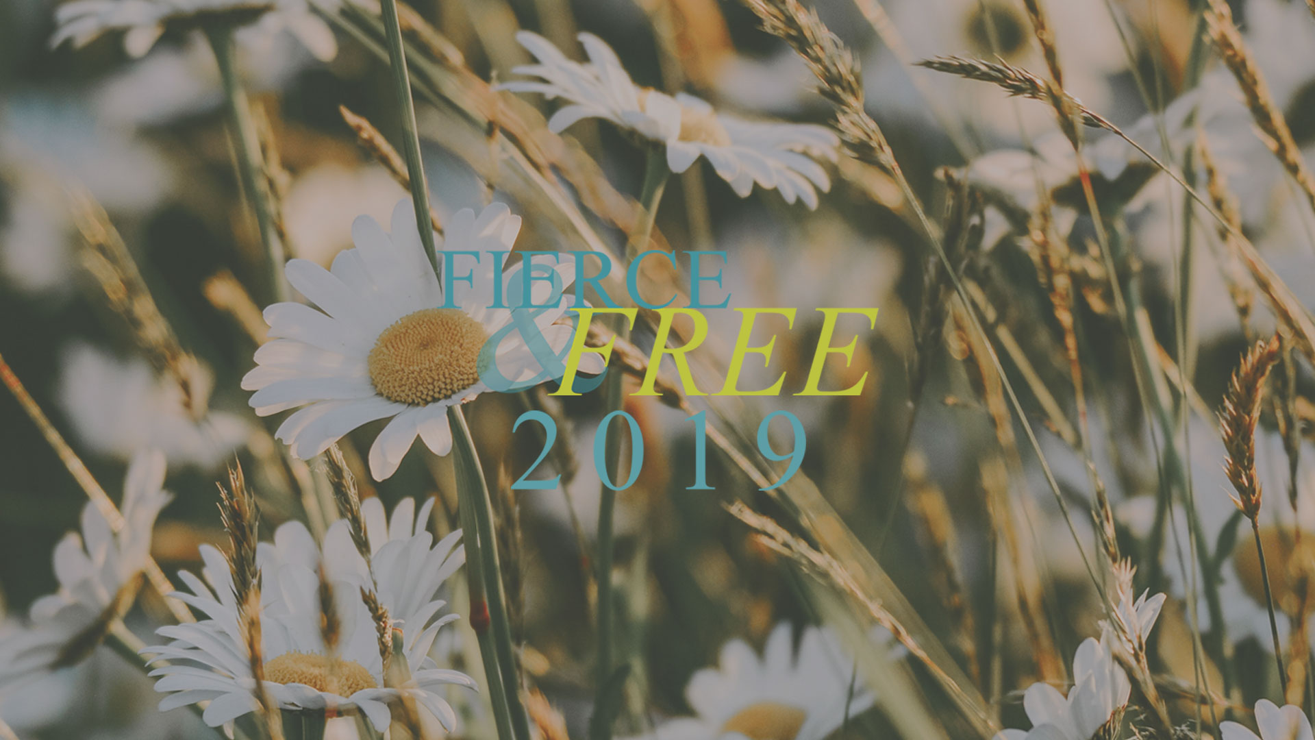 Fierce and Free 2019 Event Graphic