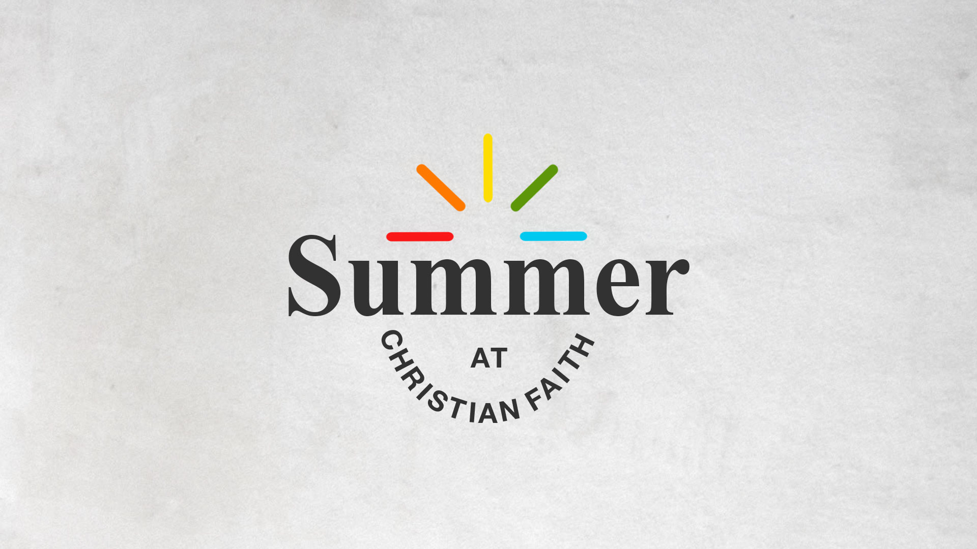 Summer at Christian Faith