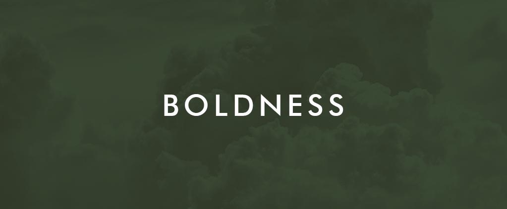 Week 11 Boldness