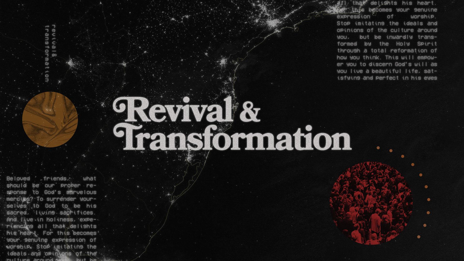 Revival & Transformation